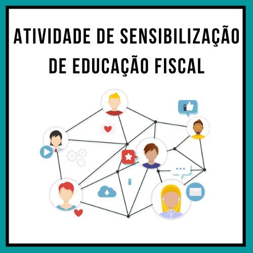 imagem ilustrativa da atividade de sensibilização de educação fiscal